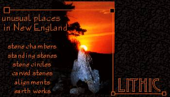 Lithic-Mysterious Sites in New England